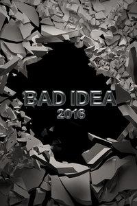 BadIdea2016